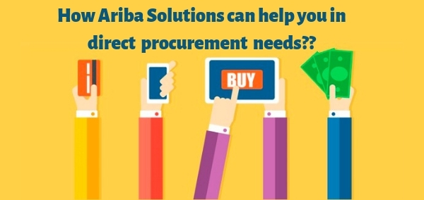 Ariba solutions recognized this need and began to incorporate the missing parts of direct procurement